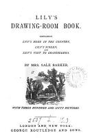 Lily s drawing room book  containing Lily s home in the country  Lily s screen  and Lily s visit to grandmamma PDF