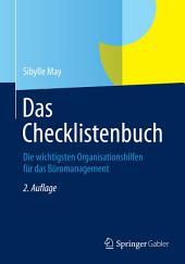 Das Checklistenbuch: Die wichtigsten Organisationshilfen für das Büromanagement, Ausgabe 2