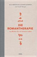 Die Romantherapie   253 B  cher f  r ein besseres Leben PDF