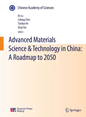 Advanced Materials Science   Technology in China  A Roadmap to 2050 PDF