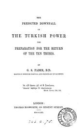 The predicted downfall of the Turkish power the preparation for the return of the ten tribes