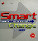 Smart Things to Know About, Change