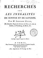 Recherches sur les inégalités de Jupiter et de Saturne. Par M. Leonard Euler,...