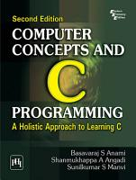 Computer Concepts And C Programming   Holistic Approach To Learning C  2 e PDF