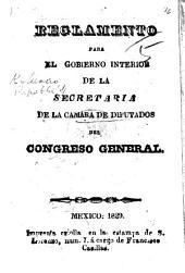 Reglamento para el gobierno interior de la secretaria de la Cámara de Diputados del Congreso General. [22 Feb. 1827.]