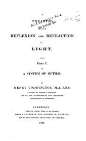 A System of Optics: A treatise on the reflexion and refraction of light