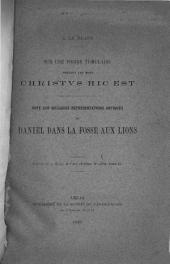 Sur une pierre tumulaire portant les mots Christus his est: Note sur quelques représentations antiques de Daniel dans la fosse aux lions
