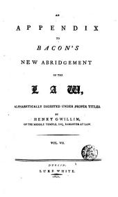 A New Abridgement of the Law: Alphabetically Digested Under Proper Titles, Volume 7