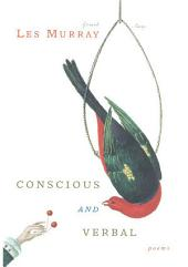 Conscious and Verbal: Poems