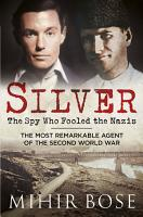 Silver  The Spy Who Fooled the Nazis PDF