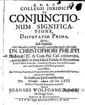 Collegii iur. de coniunctionum significatione disp. I.