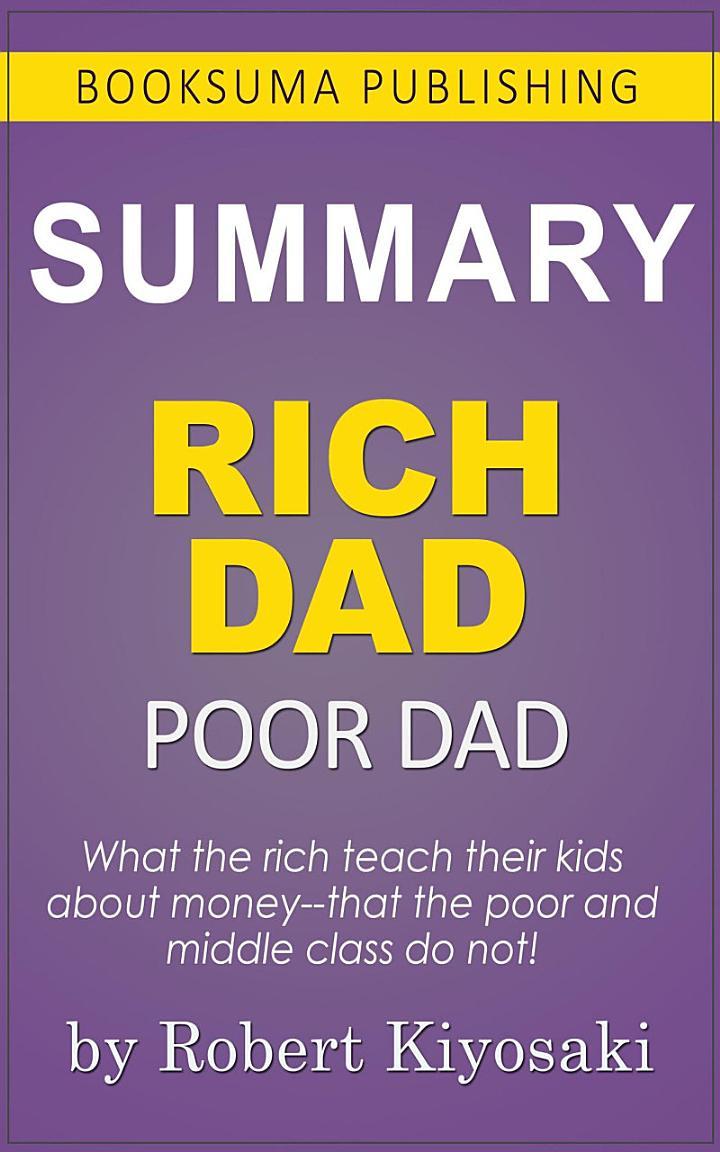 Summary of Rich Dad Poor Dad by Robert Kiyosaki