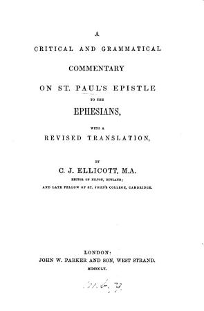 A Critical and Grammatical Commentary on St  Paul s Epistle to the Ephesians PDF