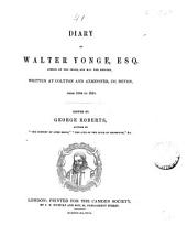 Diary of Walter Yonge ... from 1604 to 1628. Ed. by G. Roberts: Volume 41
