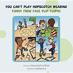 You Can T Play Hopscotch Wearing Funny Frog Face Flip Flops  Book PDF