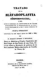 Tratado de la bléfaroplastia témporo-facial, ó del metodo de restaurar las destrucciones de los parpados ... nueva operación ejecutada ya con feliz éxito en 1829 y 1833