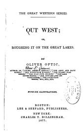 Out West: Or, Roughing it on the Great Lakes
