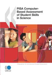 PISA PISA Computer-Based Assessment of Student Skills in Science