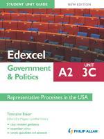 Edexcel A2 Government   Politics Student Unit Guide New Edition  Unit 3C Representative Processes in the USA PDF