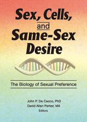 Sex, Cells, and Same-Sex Desire: The Biology of Sexual Preference