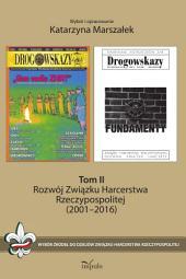 Rozwój Związku Harcerstwa Rzeczypospolitej (2001–2016). Tom II: Wybór źródeł do dziejów Związku Harcerstwa Rzeczypospolitej