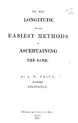On the Longitude and the easiest methods of ascertaining the same