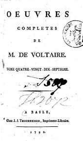 Oeuvres Completes de M. de Voltaire: Tome Quatre-Vingt-Dix-Septieme, Volume97