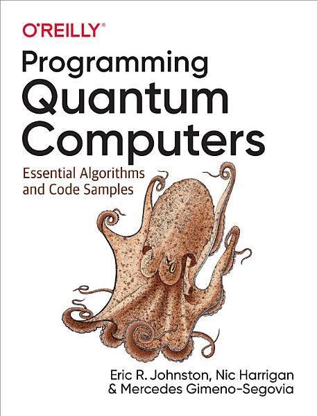 Download Programming Quantum Computers Book