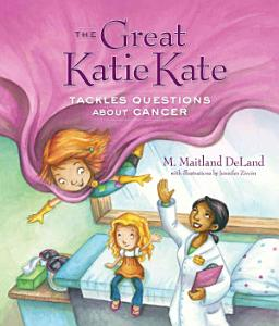 The Great Katie Kate Tackles Questions about Cancer PDF