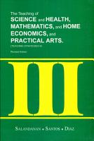 The Teaching of Science and Health  Mathematics  and Home Economics  and Practical Arts PDF