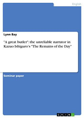 A great butler   the unreliable narrator in Kazuo Ishiguro s  The Remains of the Day