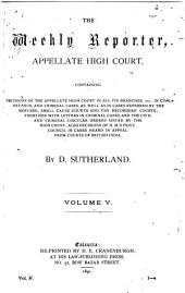 The Weekly Reporter: Appellate High Court, Volume 5
