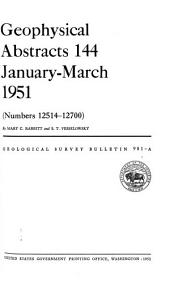 Geophysical Abstracts, 144 January-March 1951: Issue 981