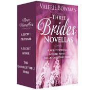 Three Brides Novellas: A Secret Proposal; A Secret Affair; The Unforgettable Hero