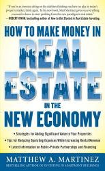 How To Make Money In Real Estate In The New Economy Book PDF