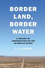 Border Land, Border Water