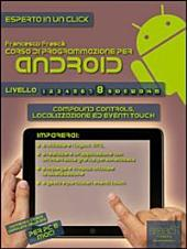 Corso di programmazione per Android. Livello 8: Compound Controls, localizzazione ed eventi touch