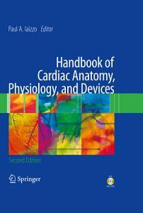 Handbook of Cardiac Anatomy  Physiology  and Devices PDF