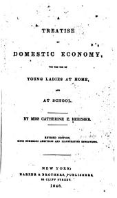 A Treatise on Domestic Economy: For the Use of Young Ladies at Home and at School