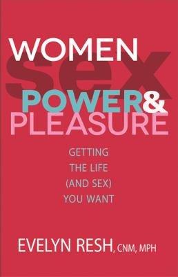 Women  Sex  Power  and Pleasure PDF