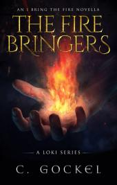 The Fire Bringers: An I Bring the Fire Short Story