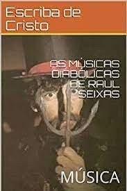 AS M  SICAS DIAB  LICAS DE RAUL SEIXAS PDF