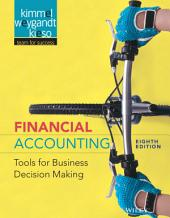 Financial Accounting: Tools for Business Decision Making, 8th Edition: Edition 8