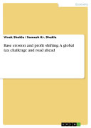 Base erosion and profit shifting. A global tax challenge and road ahead