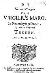 De herders-sangen van Virgilius Maro, in Nederduyts gesongen, op twee verscheydene toonen