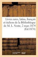 Livres rares et curieux  latins  fran  ais et italiens provenant de la Biblioth  que de M  L  PDF