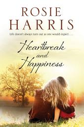 Heartbreak and Happiness: A contemporary family saga