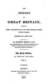 The History of Great Britain: From the First Invasion by the Romans Under Julius Caesar