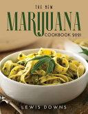 The New Marijuana Cookbook 2021