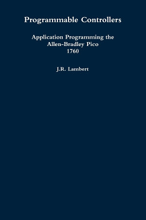 Programmable Controllers  Application Programming the Allen Bradley Pico 1760 PDF